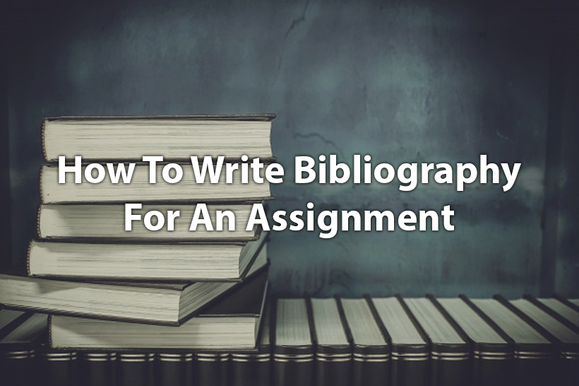 how to write bibliography for assignment