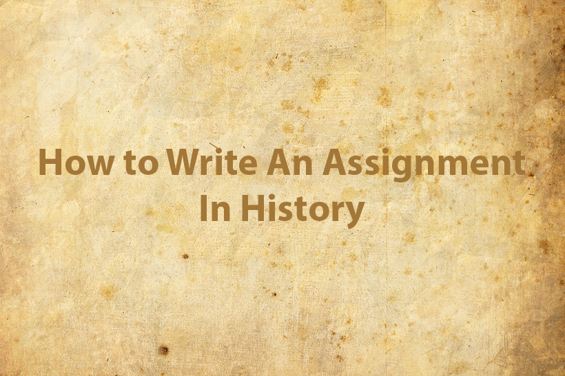 How to write an assignment in history